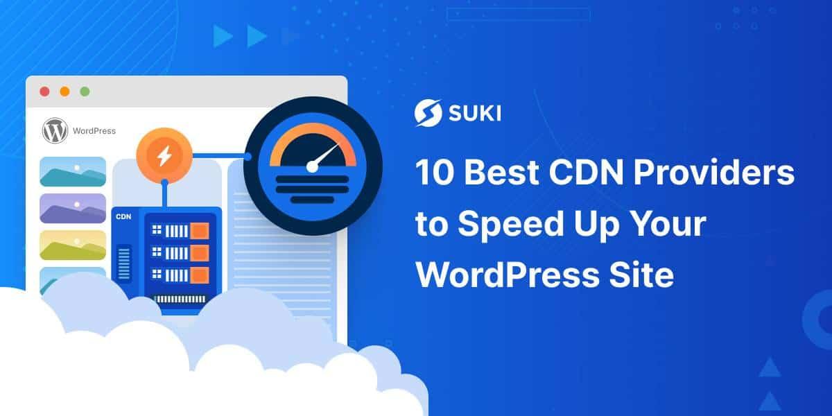 best cdn providers to speed up wordpress